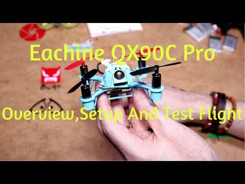 Eachine QX90C Pro Micro FPV Racer Overview,Setup And Test Flight
