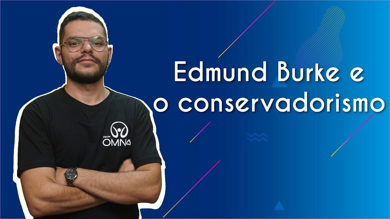 Edmund Burke e o conservadorismo