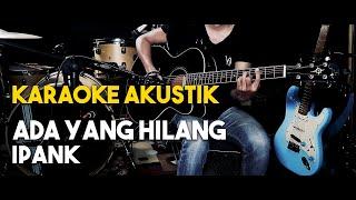 ( Pianocoustic ) Ipank - Ada Yang Hilang Lirik Karaoke Guitar HD Tanpa Vocal