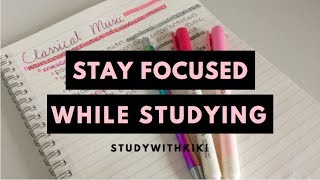 11 Study TIPS to STAY FOCUSED while STUDYING | StudyWithKiki