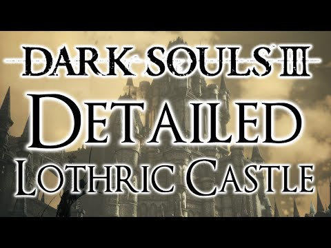 Dark Souls 3 Detailed Walkthrough #14 Lothric Castle (Everything You Need To Know)