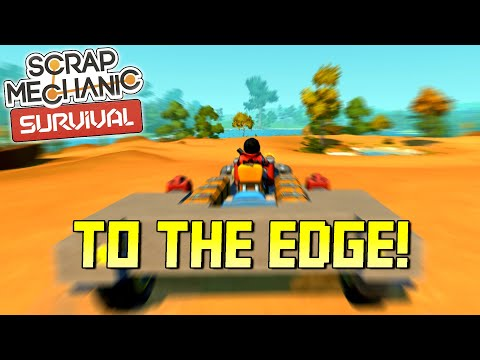 How Big IS The Survival Map? Built a New Car to Find Out!  - Scrap Mechanic Survival Mode [SMS 6]