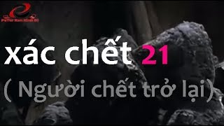 xac-chet-21-nguoi-chet-tro-lai-phim-kinh-di-thuyet-minh