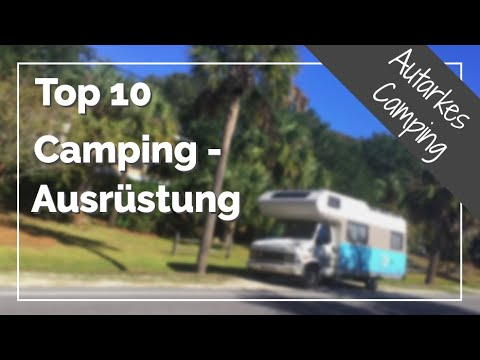 Top 10 Camping - Ausrüstung / Camping Zubehör   Leben im Wohnmobil