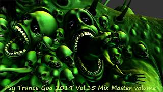 Psy Trance Goa 2019 Vol 15 Mix Master volume