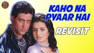 Kaho naa pyaar hai : The Revisit