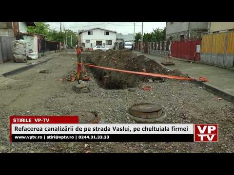 Refacerea canalizării de pe strada Vaslui, pe cheltuiala firmei