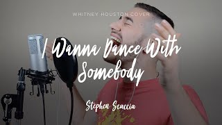 I Wanna Dance With Somebody - Whitney Houston (cover by Stephen Scaccia)