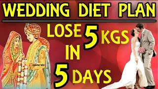 Wedding Diet: Lose 5 Kgs in 5 Days | Bridal Diet Plan For Weight Loss