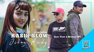 Download lagu Jihan Audy Kasih Slow Feat Qzar Flow Michael Mc Mp3