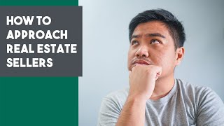 How to Approach Real Estate Sellers | 20 Questions to Ask When Getting Listings | Philippines