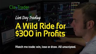 Live Day Trading   A Wild Ride For $300 In Profits