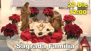 Misa del Domingo 27: Sagrada Familia