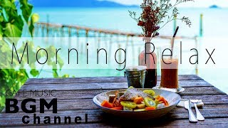 Morning Cafe Music - Relaxing Jazz & Bossa Nova Music For Study, Work - Background Cafe Music