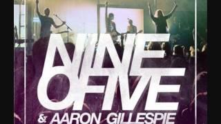 Aaron Gillespie & NINEOFIVE - With Everything