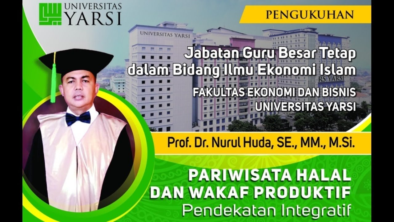 Pengukuhan Guru Besar Bidang Ilmu Ekonomi Islam: Prof. Dr. Nurul Huda, S.E., M.M., M.Si.