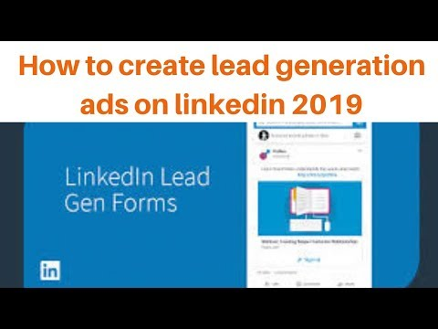 How to create lead generation ads on linkedin 2019