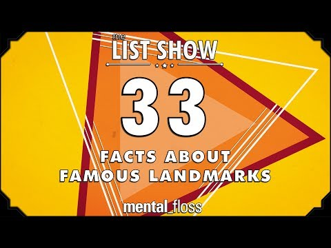 33 Facts about Famous Landmarks – mental_floss List Show Ep. 514