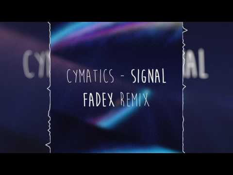 Cymatics - Signal (Fadex Remix)