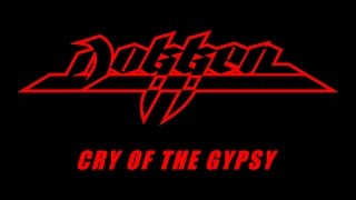 Dokken - Cry Of The Gypsy (Lyrics) Official Remaster
