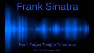 Frank Sinatra - Don't Forget Tonight Tomorrow