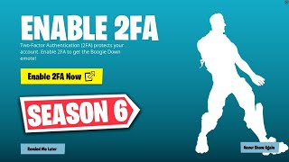 How to Enable 2FA FORTNITE SEASON 6 - Two Factor Authentication Fortnite! (FREE Boogie Down Emote)