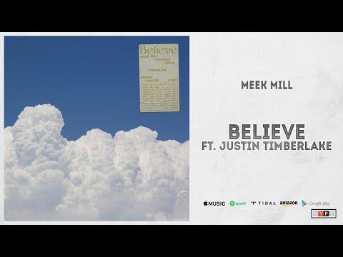 Meek Mill - Believe Ft. Justin Timberlake