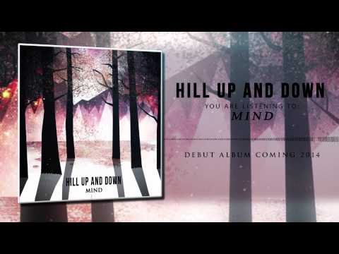 Hill Up And Down - HILL UP ∆ND DOWN - Mind