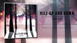 HILL UP ∆ND DOWN - Mind