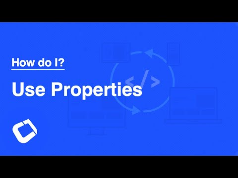 Use Properties to Speed Development