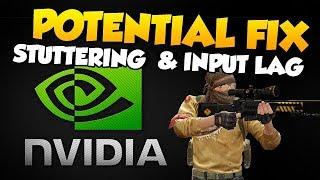 "CS:GO - Potential ""Fix"" For Stuttering/Input Lag - Nvidia"