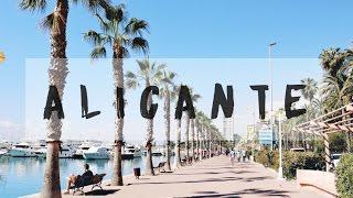 ALICANTE, SPAIN | Travel Vlog