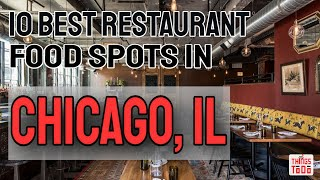 10 BEST Restaurant Food Spots To Visit In Chicago, IL