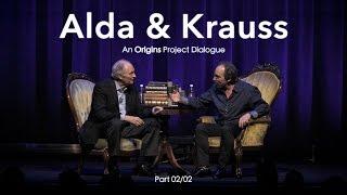 Alan Alda & Lawrence Krauss: An Origins Project Dialogue (Part 2)