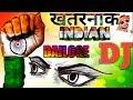 Khatarnak 2019 Indian Desh Bhakti Dj Dailoge | 2019 New Dj Music Song Indian DJ Competition DjShesh video download