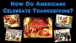 How Do Americans Celebrate Thanksgiving?