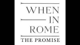 The Promise Remix   When In Rome