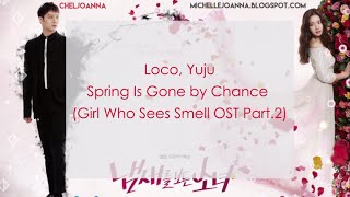 Loco, Yuju – Spring Is Gone by Chance (우연히 봄) (Girl Who Sees Smell OST Part 2) [Romanized Lyrics]