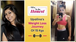 POPxo To Be Honest: Upalina's Weight Loss Journey Of 15 Kgs - POPxo