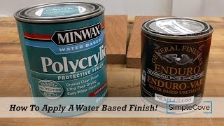 How To Apply A Water Based Finish   Finishing 001