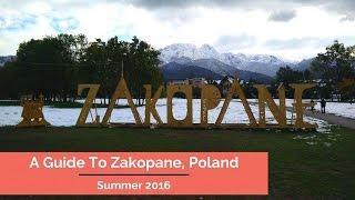 A Guide To Zakopane, Poland - Summer 2016