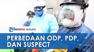 [EDUKASI COVID-19] Perbedaan antara ODP, PDP dan Suspect dalam Pemberitaan Virus Corona