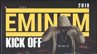 EMINEM - Kick off (Premiere 2018)