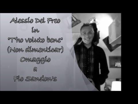 T'ho voluto bene Non dimenticar Flo Sandon's Cover di Alessio Del Freo