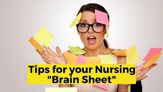 View the video Tips for Your Nursing Brain Sheet