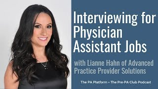 Interviewing for Physician Assistant (PA) Jobs with Lianne Hahn