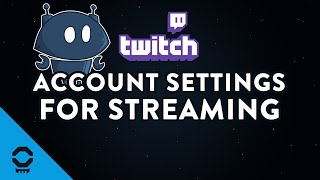 Setting Up Twitch Account and Nightbot Before We Stream | Tutorial 10/13