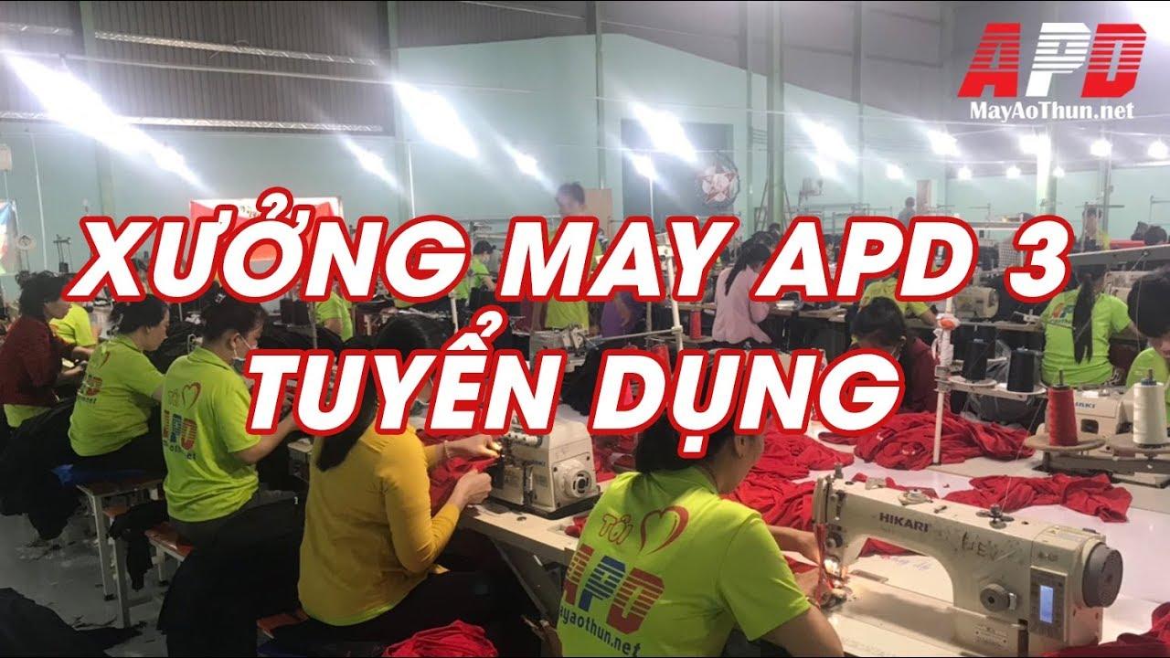 Xưởng may APD 3 tuyển dụng công nhân may