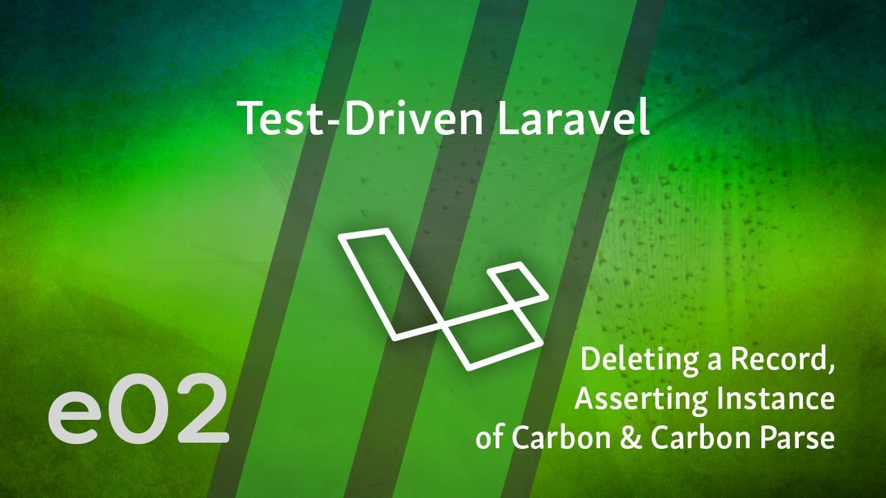 Cover image for the lesson by the title of Deleting a Record, Asserting Instance Of & Carbon Parse