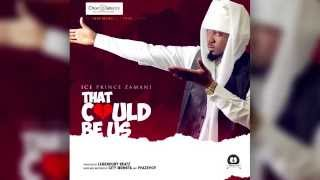 That Could Be Us - Ice Prince | Official Audio